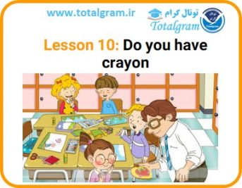 Lesson 10: Do you have crayon