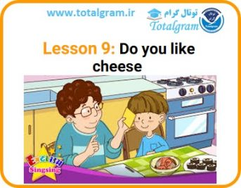 Lesson 9: Do you like cheese